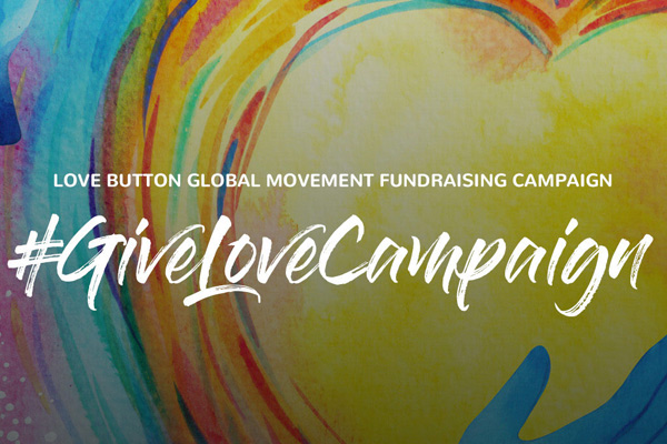 Love Button Announces Fundraising Campaign #GiveLoveCampaign