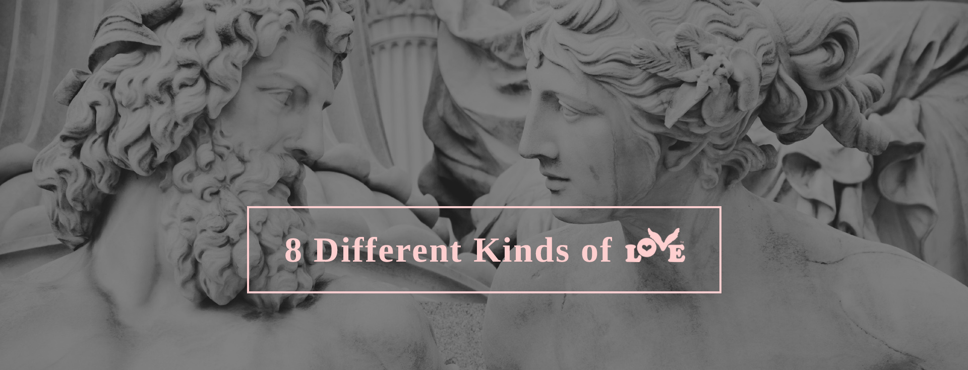 8 Different Kinds of Love Defined by Greeks