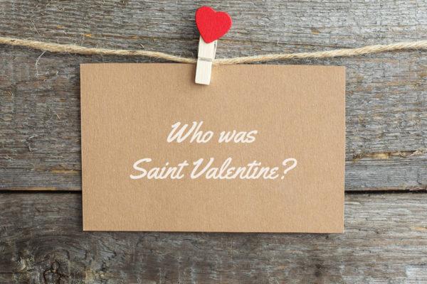Who was Saint Valentine?