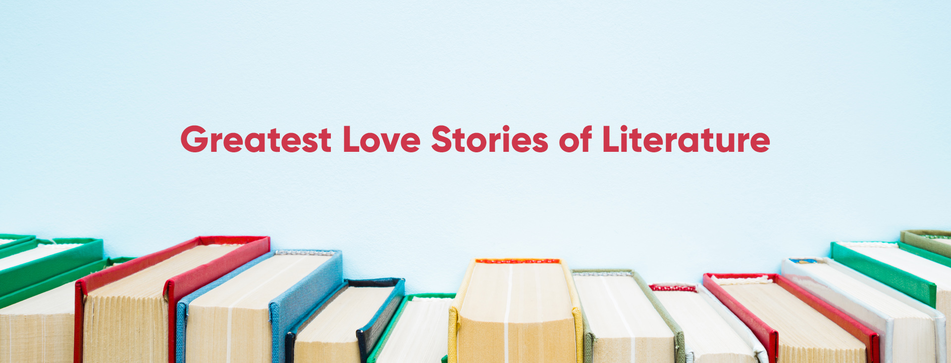 Greatest Love Stories of Literature