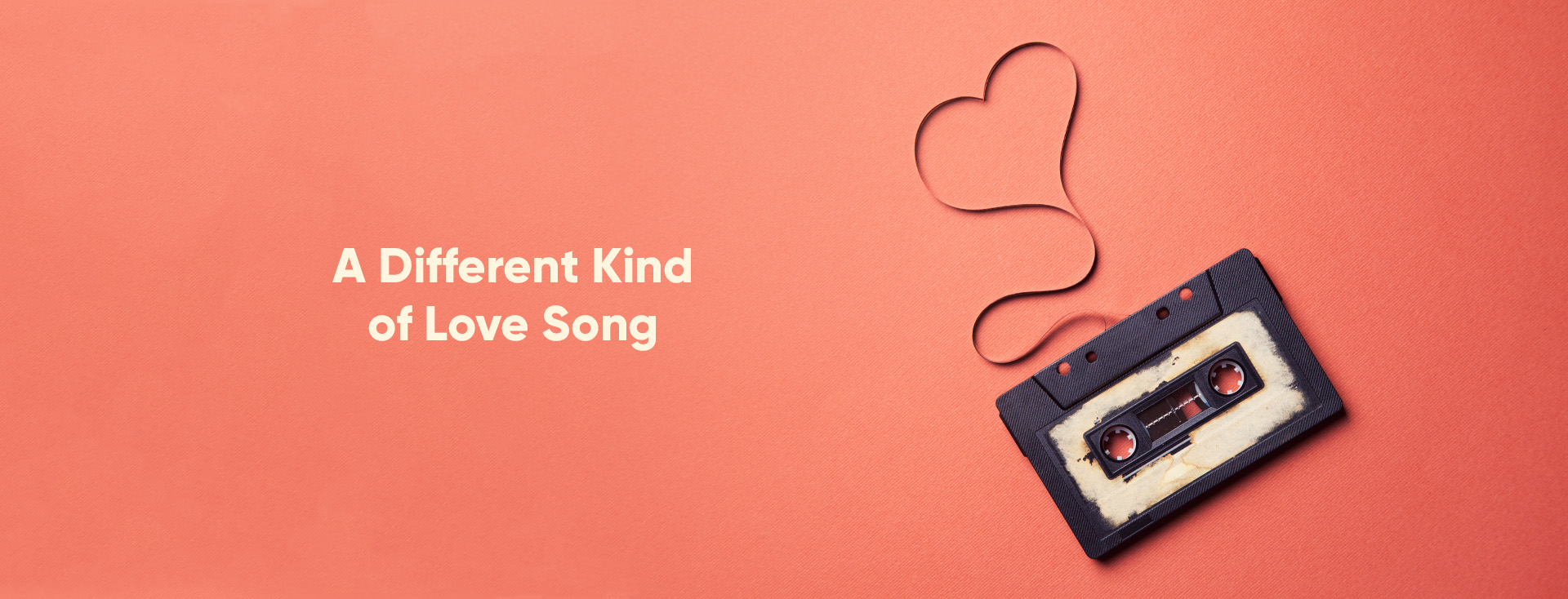 A Different Kind of Love Song