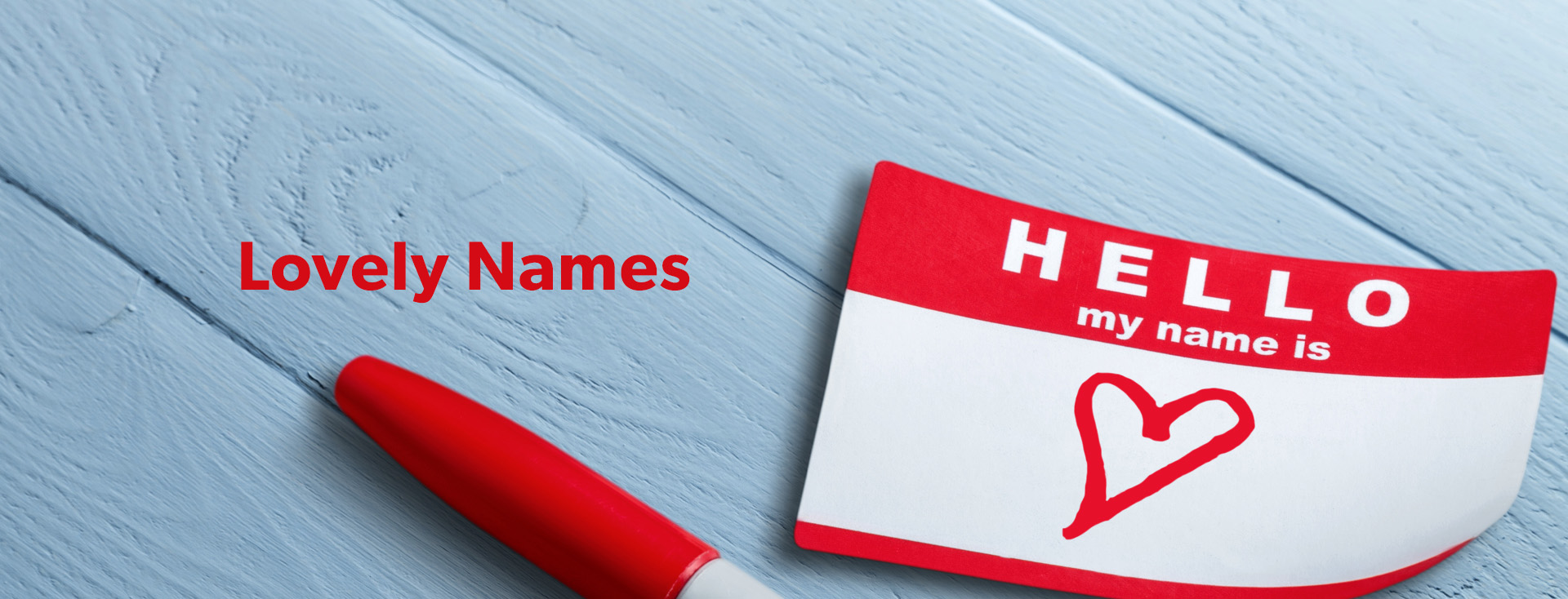 "Lovely Names: Why ""love"" is in the name of certain things"