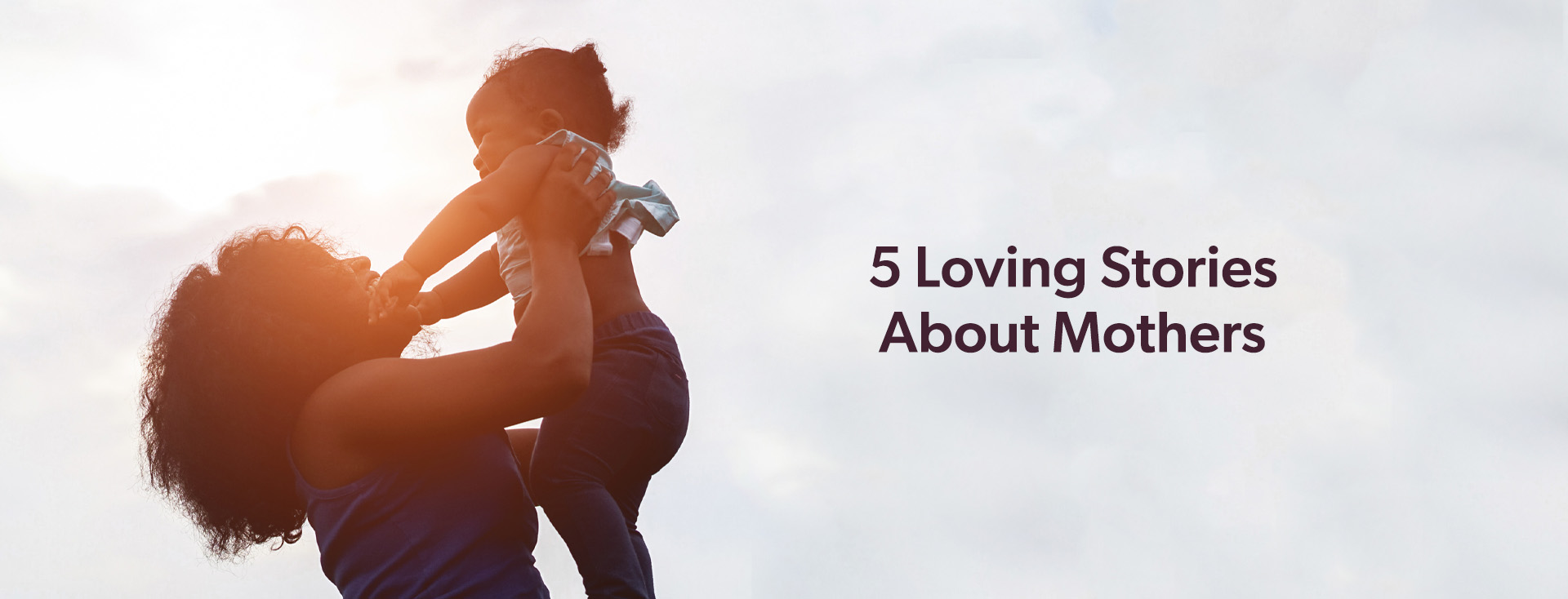 5 Loving Stories About Moms
