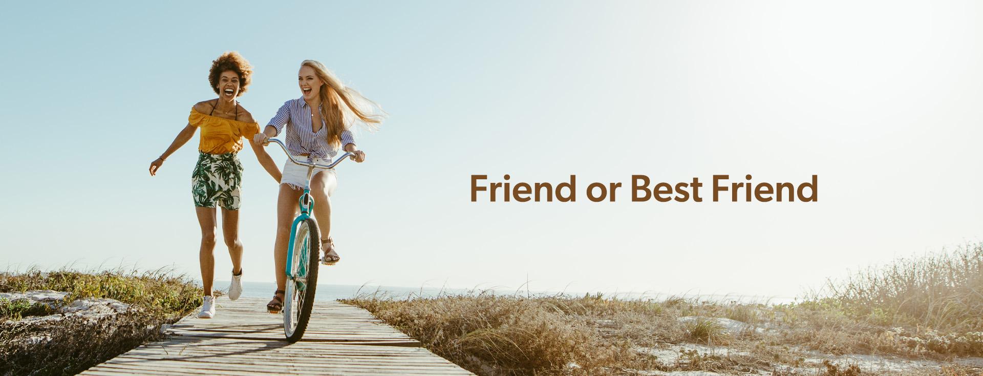 Friend or Best Friend